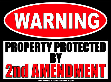 2ND AMENDMENT PROPERTY PROTECTED BY WARNING SIGN