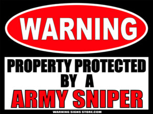 ARMY SNIPER PROPERTY PROTECTED BY WARNING SIGN