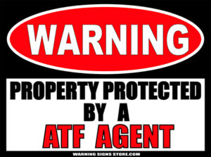 ATF PROPERTY PROTECTED BY WARNING SIGN