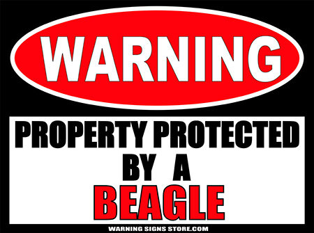 BEAGLE PROPERTY PROTECTED BY WARNING SIGN