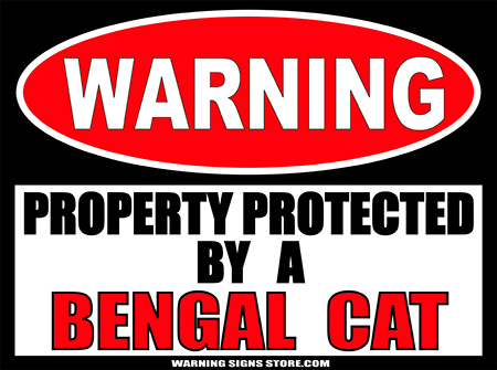 BENGAL  PROPERTY PROTECTED BY WARNING SIGN