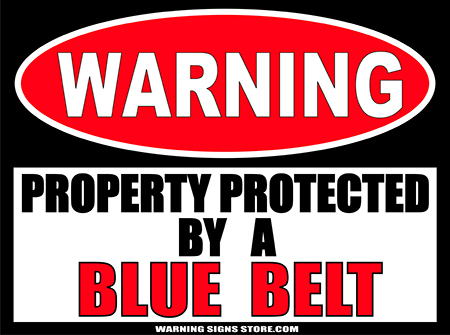 BLUE__BELT___PROPERTY_PROTECTED_BY_WARNING_SIGN