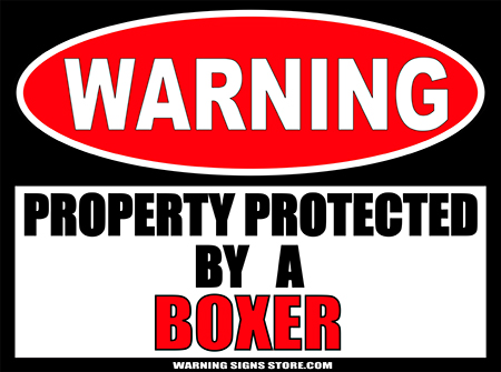 BOXER PROPERTY PROTECTED BY WARNING SIGN