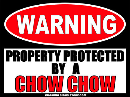 CHOW PROPERTY PROTECTED BY WARNING SIGN