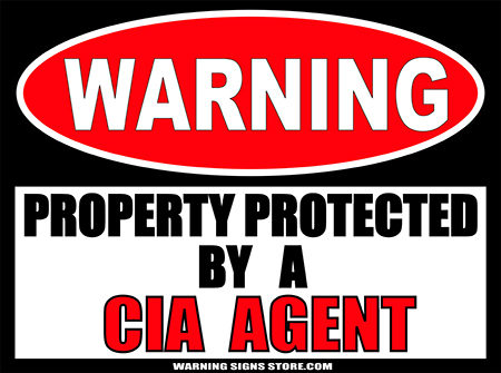 CIA PROPERTY PROTECTED BY WARNING SIGN
