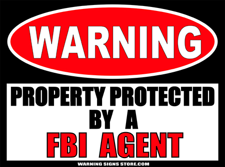 FBI PROPERTY PROTECTED BY WARNING SIGN