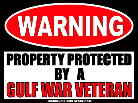 GULF WAR VETERAN PROPERTY PROTECTED BY WARNING SIGN