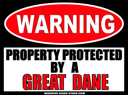 GREAT DANE PROPERTY PROTECTED BY WARNING SIGN