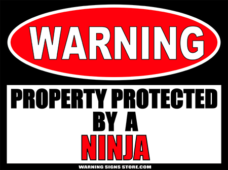 NINJA PROTECTED BY WARNING SIGN