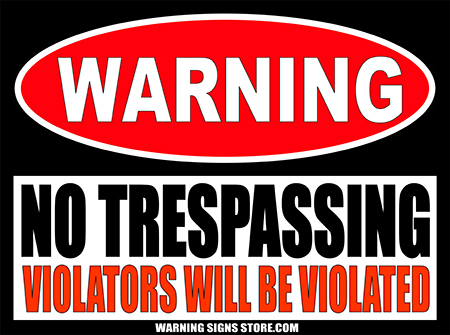 NO TRESPASSING WILL BE VIOLATED SIGN