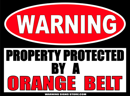 ORANGE__BELT___PROPERTY_PROTECTED_BY_WARNING_SIGN
