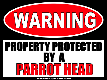 PARROT HEAD  PROTECTED BY WARNING SIGN