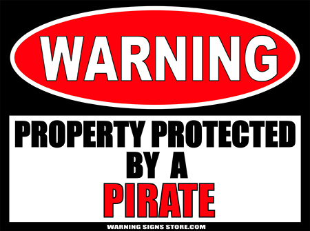 PIRATE PROTECTED BY WARNING SIGN
