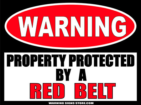 RED__BELT___PROPERTY_PROTECTED_BY_WARNING_SIGN