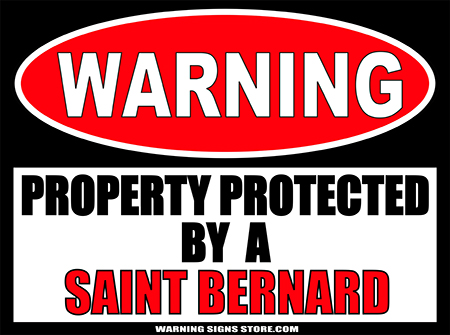 SAINT BERNARD PROPERTY PROTECTED BY WARNING SIGN
