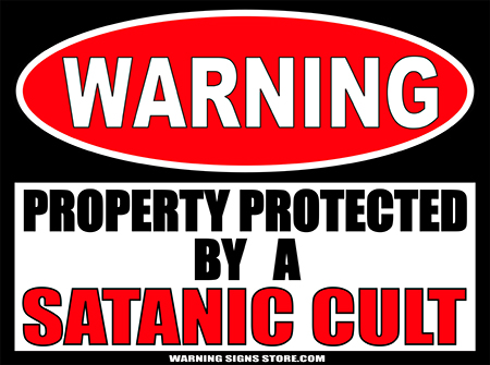 SATANIC UULT PROPERTY PROTECTED BY WARNING SIGN