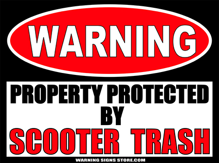 SCOOTER TRASH PROPERTY PROTECTED BY WARNING SIGN