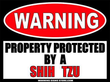 SHIH  TZU PROPERTY PROTECTED BY WARNING SIGN