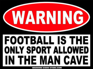 Football is the Sport in the Man Cave