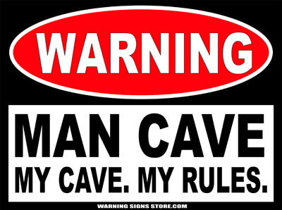 Man Cave My Rules