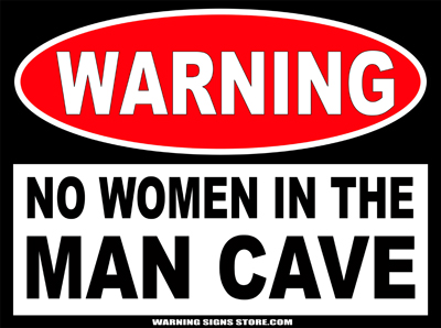 Men Only, if you're Man Cave is that kind of Man Cave