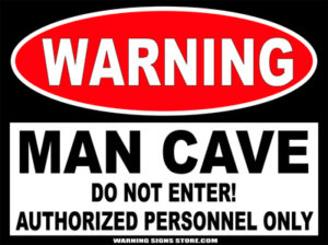Warning Sign for your Man Cave
